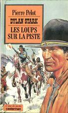 Pierre Pelot - Dylan Stark 6 : Les loups sur la piste - 1981