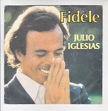 "Julio IGLESIAS Vinyle 45T 7"" SP FIDELE Amantes LES DEROBADES - CBS 1650 F Reduit"