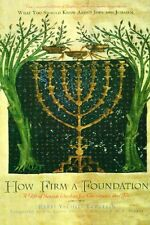 How Firm a Foundation: A Gift of Jewish Wisdom for Christians and Jews by Rabbi