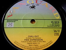 """FREE EXPRESSION - CHILL-OUT / SAVE THE LAST DANCE FOR ME    7""""  VINYL"""