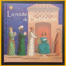 LA ROUTE DE BETHLÉEM Kevin Crossley-Holland Peter Malone 2004