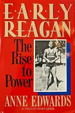 Early Reagan, The Rise to Power, Anne Edwards, Morrow, 1987, 1st Edition