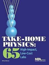 NEW! Take-Home Physics: 65 High-Impact, Low-Cost Labs by Michael Horton
