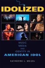 NEW - Idolized: Music, Media, and Identity in American Idol