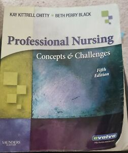 Professional Nursing : Concepts and Challenges by Beth Perry Black 5th Edition