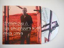 DOMINIQUE A : LES CHANTEURS SONT MES AMIS [CD SINGLE PORT GRATUIT]