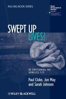 Swept Up Lives?: Re-envisioning the Homeless City: By Cloke, Paul, May, Jon, ...