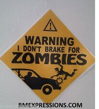 "I Dont Brake for Zombies VINYL Decal Sticker 6"" CAR TRUCK WINDOW"