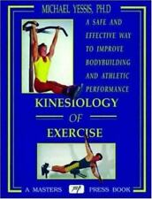 Kinesiology of Exercise by Michael Yessis (1992, Paperback)
