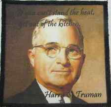 HARRY S. TRUMAN QUOTE - Can't stand the heat - get out - Printed Patch - Sew On