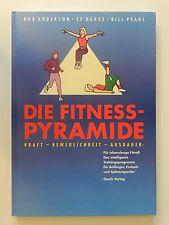 Bob Anderson Ed Burke Bill Pearl Die Fitnesspyramide Kraft Beweglichkeit