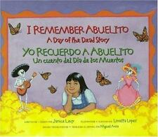 I Remember Abuelito: A Day of the Dead Story / Yo Recuerdo a Abuelito: Un Cuento