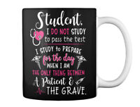 Nursing Student Life - I Do Not Study To Pass The Test Prepare Gift Coffee Mug