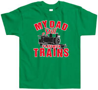 My Dad Still Plays With Trains Toddler T-Shirt Tee Locomotive Conductor Track