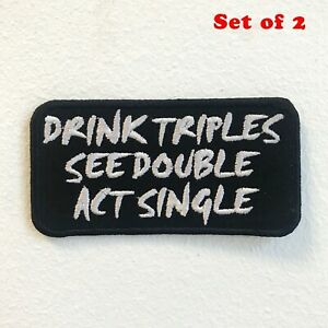 Drink Triples See Double Act Single Badge Iron/Sew on Embroidered Patch Set of 2