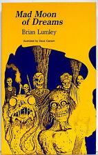 BRIAN LUMLEY's MAD MOON OF DREAMS— 1st ed. trade pb (S&S in HPL's Dreamworld)