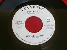 PEGGY MARCH~HOW CAN I TELL HIM~NEAR MINT~JANUARY FIRST~RCA 9143~ TEEN 45