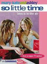 Mary-Kate and Ashley: Love Is In The Air (So LIttle Time S.) By ELIZA WILLARD
