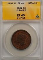 1852 Large Cent 1c Coin ANACS EF 40 Details Cleaned