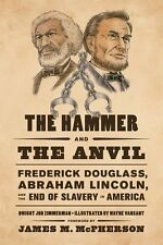 Hammer & The Anivil Frederick Douglass Abraham Lincoln End Of Slavery HC 2012