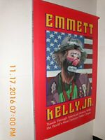 Emmett Kelly Jr.: Travels Through American History With the World's Most Famo…