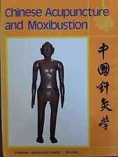 Chinese Acupuncture and Moxibustion (1987, Hardcover)