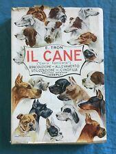 Il cane. Ernesto Tron Hoepli 1950