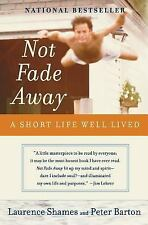 Not Fade Away: A Short Life Well Lived (Paperback or Softback)