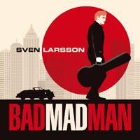 LARSSON SVEN - BAD MAD MAN [CD]