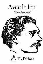 Avec le Feu by Victor Barrucand (2014, Paperback)