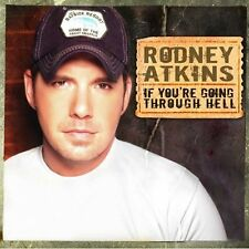 RODNEY ATKINS If You're Going Through Hell CD BRAND NEW