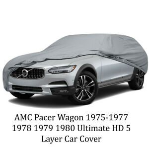 AMC Pacer Wagon 1975-1977 1978 1979 1980 Ultimate HD 5 Layer Car Cover