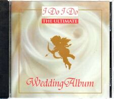 I Do I Do - The Ultimate Wedding Album - MUSIC CD