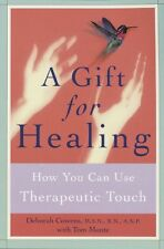 A Gift for Healing: How You Can Use Therapeutic To