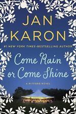 Jan Karon A Mitford Novel: COME RAIN OR COME SHINE  Bk. 13 - 1st Print HB - NEW