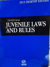 California Juvenile Laws and Rules, 2015 ed. (California Desktop Codes)