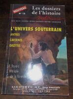 DOSSIERS DE L'HISTOIRE MYSTERIEUSE L'UNIVERS SOUTERRAIN N°13