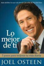 Lo Mejor de Ti: 7 Pasos Para Mejorar Tu Vida Diaria = Become a Better You (Paper