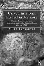 Carved in Stone, Etched in Memory : Death, Tombstones and Commemoration in...