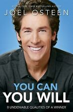 You Can, You Will : 8 Undeniable Qualities of a Winner by Joel Osteen (2014,...