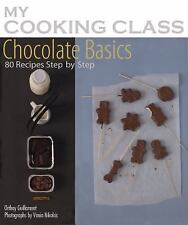 Chocolate Basics: 80 Recipes Illustrated Step by Step (My Cooking Clas-ExLibrary