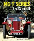 MG T Series in Detail: Ta-TF 1935-54 by Paddy Willmer: New