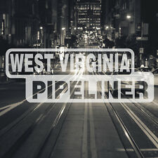 West Virginia Pipeliner Pipe Liner Decal Vinyl Oil Gas Pipeline Sticker