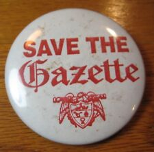 Save the Gazette Vtg Pinback Button-Little Rock Arkansas Democrat Newspaper War