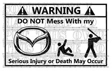 Warning do not mess with my MAZDA 6 MX5 RX7 RX8 hks greddy vinyl decal sticker