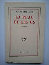 "Maxime ALEXANDRE "" La peau et les os "" E.O. NUMEROTéE 1/25 Pur Fil,1956"
