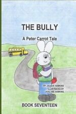 The Bully: Peter is being bullied at school and doesn't know what to do. (The Pe
