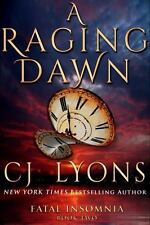 NEW Fatal Insomnia: A Raging Dawn : Fatal Insomnia: Book Two 2 by C. J. Lyons...