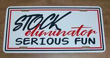 """Stock Eliminator Serious Fun"" License Plate Sign NHRA Drag Racing"