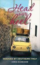Head over Heel: Seduced by Southern Italy, Harrison, Chris, Very Good Book